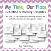 My Time Our Place Reflection and Planning Templates