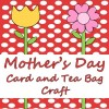 Mother's Day  Card and  Tea Bag  Craft FREE