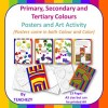Primary, Secondary and Tertiary Colours Posters and Art Activity