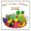 Eat your Fruits and Vegetables FREE poster